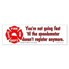 Fire-Not Going Fast Bumper Bumper Sticker