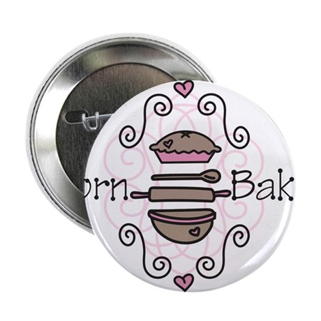 "Born Baker 2.25"" Button"