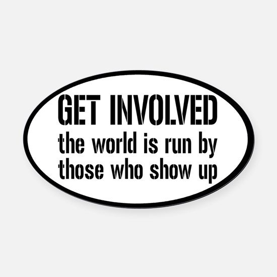 Get Involved, Show Up and Run the World Oval Car M