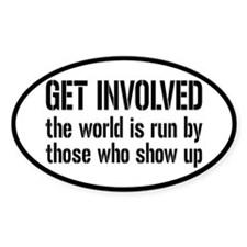 Get Involved, Show Up and Run the World Decal
