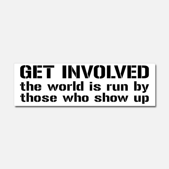 Get Involved, Show Up and Run the World Car Magnet