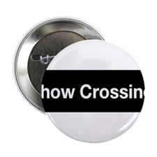"Chow Crossing T-Shirt 2.25"" Button"