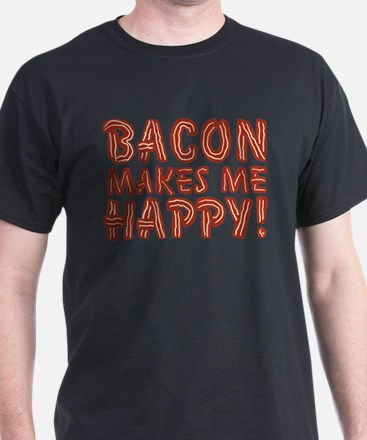 Bacon Makes Me Happy T-Shirt