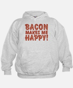 Bacon Makes Me Happy Hoodie