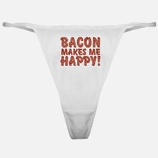 Bacon Makes Me Happy Classic Thong