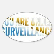 You Are Under Surveillance e8 Sticker (Oval)