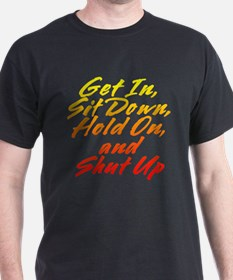 Get In and Shut UP! Black T-Shirt
