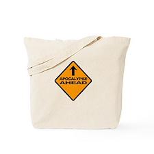 apocalypse ahead Tote Bag