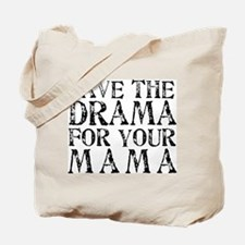 Save the Drama for your Mama Tote Bag