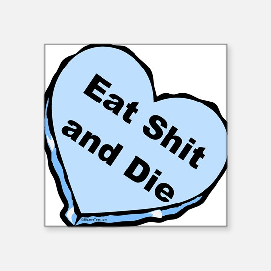 Eat Shit and Die Rectangle Sticker