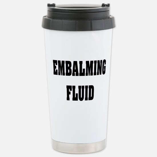 EMBALMING FLUID COFFEE MUGS.PNG Stainless Steel Tr