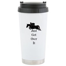 Just Get Over It Horse Jumper Travel Mug