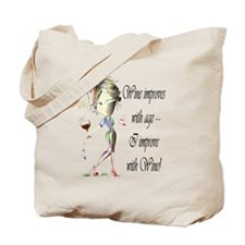 Wine improves with age ~ I improve with Wine! Tote