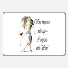 Wine improves with age ~ I improve with Wine! Bann