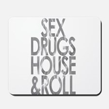 SEX DRUGS HOUSE AND ROLL SILVER PRINT Mousepad