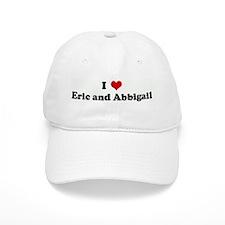 I Love Eric and Abbigail Baseball Cap