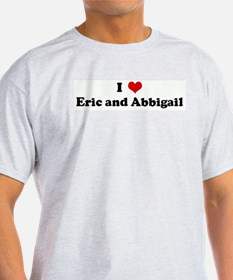 I Love Eric and Abbigail Ash Grey T-Shirt