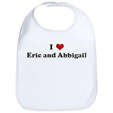 I Love Eric and Abbigail Bib