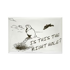 The Right Hole? Groundhogs Day Rectangle Magnet
