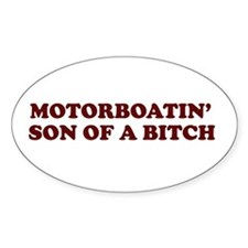 Motorboatin SOB Oval Decal