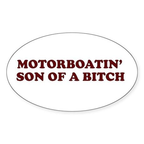 Motorboatin SOB Oval Sticker