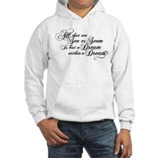 Dream Within A Dream Hoodie