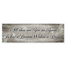 Dream Within A Dream Bumper Sticker