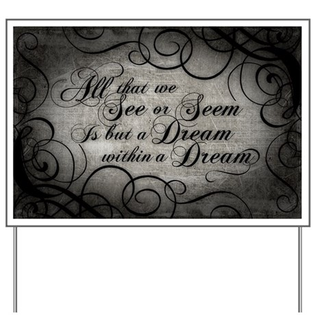Dream Within A Dream Yard Sign