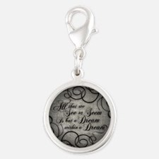 Dream Within A Dream Silver Round Charm