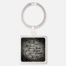Dream Within A Dream Square Keychain