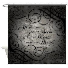 Dream Within A Dream Shower Curtain