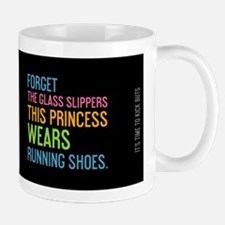 mug Forget The Glass Slippers Mugs