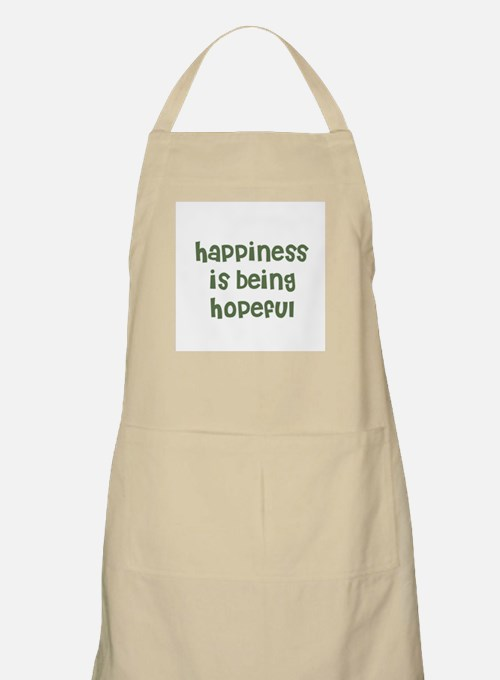 happiness is being hopeful BBQ Apron