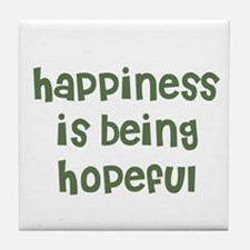 happiness is being hopeful Tile Coaster