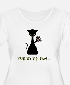 Talk To The Paw - Attitude Plus Size T-Shirt