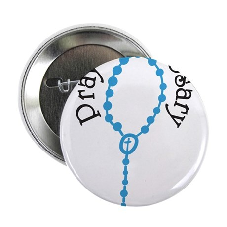 "Pray The Rosary 2.25"" Button"