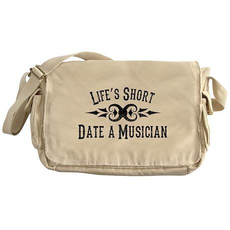 Life's Short. Date a Musician. Messenger Bag