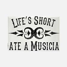 Life's Short. Date a Musician. Rectangle Magnet
