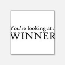 "You're looking at a WINNER Square Sticker 3"" x 3"""