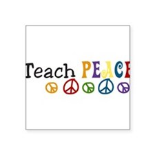 "Teach Peace Square Sticker 3"" x 3"""