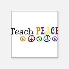 "Teach Peace Square Sticker 3"" x 3"""