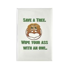 Save a Tree Wipe Your Ass With an Owl Rectangle Ma
