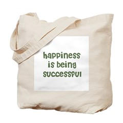 happiness is being successful Tote Bag