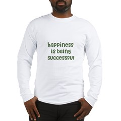happiness is being successful Long Sleeve T-Shirt