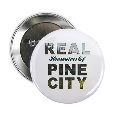 "Real Housewives of Pine City 2.25"" Button"