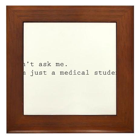 Don't ask me. I'm just a medical student. Framed T