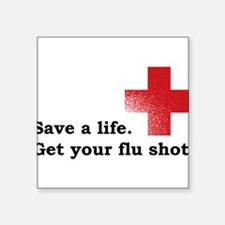 "Get your flu shot Square Sticker 3"" x 3"""