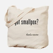 got smallpox? Tote Bag