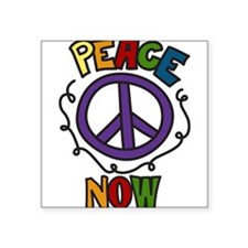 "Peace Now Square Sticker 3"" x 3"""
