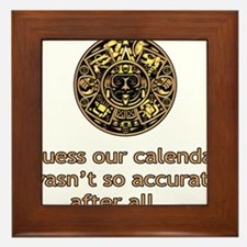 mayan calendar not so accurate vertical Framed Til